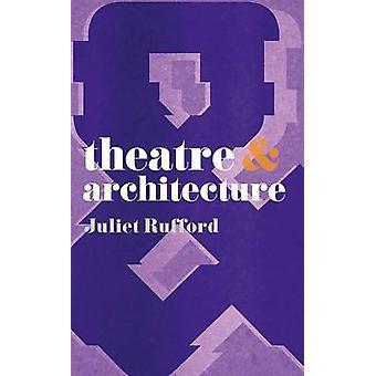 Theater und Architektur von Juliet Rufford - 9780230218727 Buch