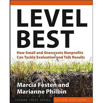 Level Best: How Small and Grassroots Nonprofits Can Tackle Evaluation and Talk Results (Kim Kleins Chardon Press)