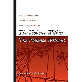 The Violence Within / The Violence Without: Wallace Stevens and the Emergence of a Revolutionary Poetics