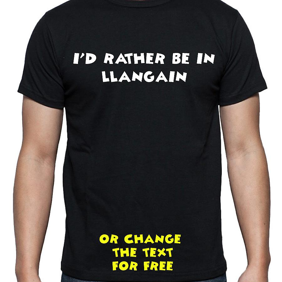 I'd Rather Be In Llangain Black Hand Printed T shirt
