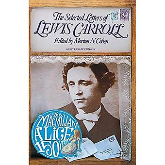 The Selected Letters of Lewis Carroll: Anniversary Edition