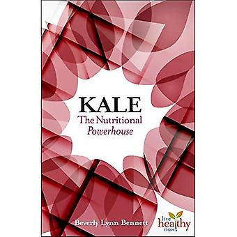 Kale: The Nutritional Powerhouse (Live Healthy Now)