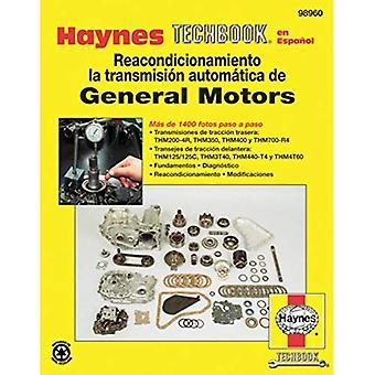 Manual Sobre el Reacondiciona-miento de la Transmision Automatica de General Motors
