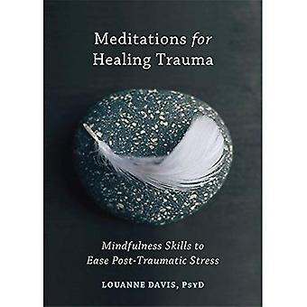 Meditations for Healing Trauma: Mindfulness Skills to Relieve Post-Traumatic Stress