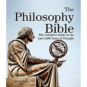 The Philosophy Bible: The Definitive Guide to the Last 3,000 Years of Thought (Subject Bible)