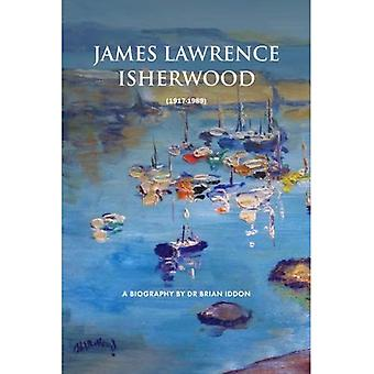 James Lawrence Isherwood 1917-1989: A Biography by Dr Brian Iddon