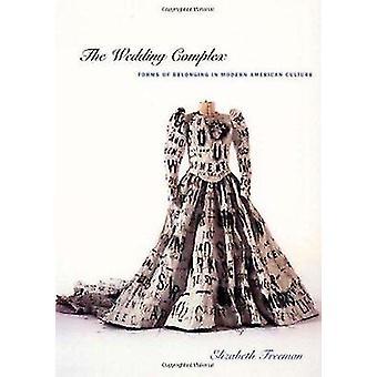 Die Hochzeit-Komplex - Formen der Zugehörigkeit in der modernen amerikanischen Kultur durch