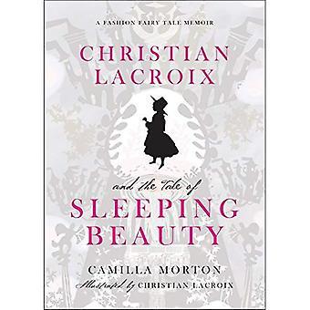 Christian Lacroix and the Tale of Sleeping Beauty: A Fashion Fairytale Memoir