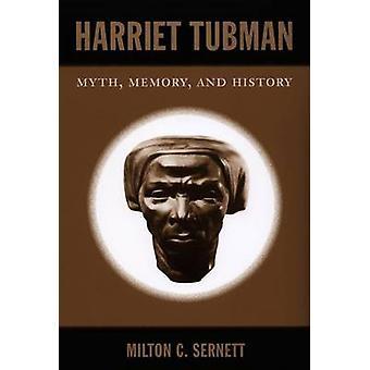Harriet Tubman - Mythos - Gedächtnis- und Geschichte durch Milton C. Sernett - 97