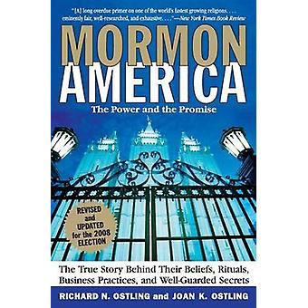 Mormon America The Power and the Promise by Ostling & Richard