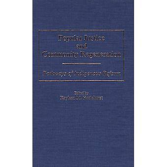 Popular Justice and Community Regeneration Pathways of Indigenous Reform by Hazlehurst & Kayleen M.