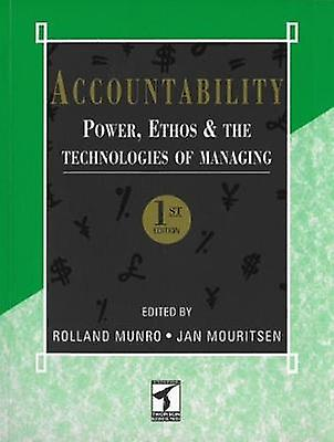 Accountability Power Ethos and the Technologies of Managing by Munro & Rolland