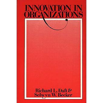 Innovations in Organizations Innovation Adoption in School Organizations by Daft & Richard L.