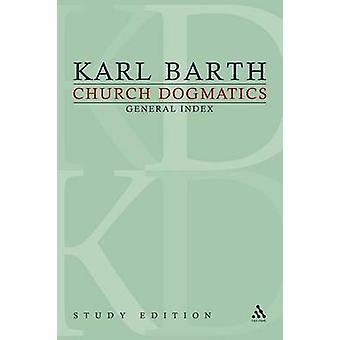 Church Dogmatics Study Edition General Index by Barth & Karl