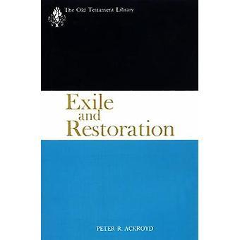 Exil und Restauration daran gedacht, eine Studie der hebräischen Sprache im sechsten Jahrhundert v. Chr. von & Peter Ackroyd R.