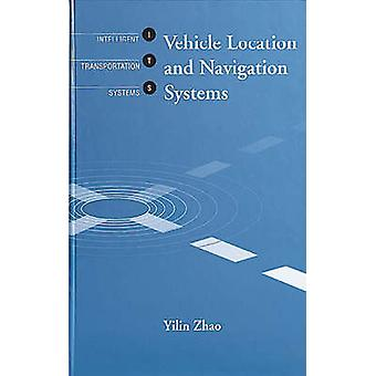 Vehicle Location and Navigation Systems by Zhao & Yilin