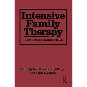 Intensive Family Therapy  Theoretical And Practical Aspects by BoszormenyiNagy & Ivan
