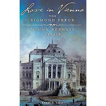 Liebe in Wien den Sigmund FreudMinna Bernays Affäre von Gale & Barry