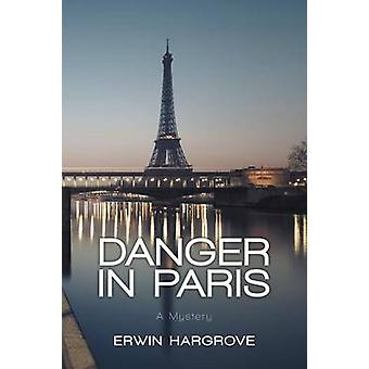 Danger in Paris A Mystery by Hargrove & Erwin
