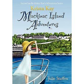 Krista Kay Mackinac Island Abenteuer von Staffen & Julie