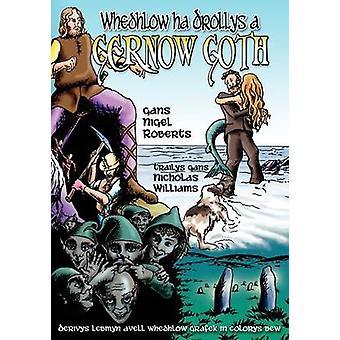 Whedhlow ha Drollys a Gernow Goth by Roberts & Nigel