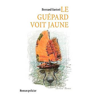 Le gupard voit jaune by Sartori & Bernard