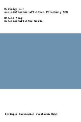 Gesellschaftliche Werte  Strukturen Stabilitt und Funktion by Maag & Gisela