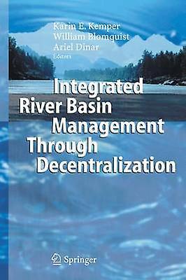 Integrated River Basin Management through Decentralization by Kemper & Karin