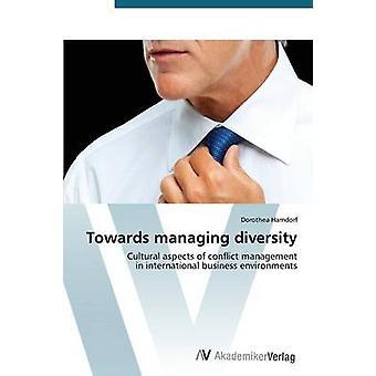 Towards managing diversity by Hamdorf Dorothea