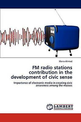 FM radio stations contribution in the developHommest of civic sense by Ahmad & Maria