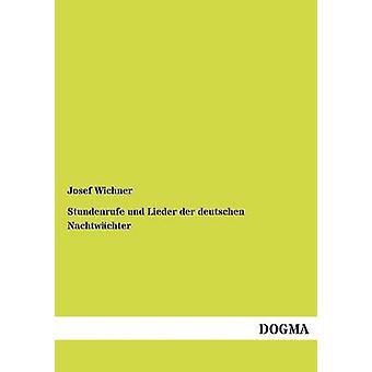 Stundenrufe und Lieder der deutschen Nachtwchter Wichner & Josef