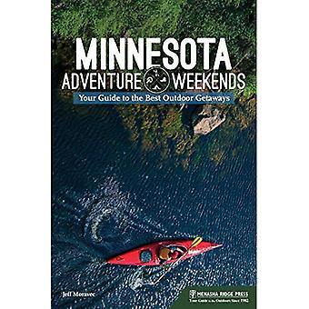 Minnesota Adventure Weekends: Your Guide to the Best Outdoor Getaways (Adventure Weekends)