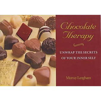 Chocolate Therapy - Unwrap the Secrets of Your Inner Self by Murray La