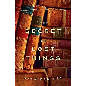 The Secret of Lost Things by Sheridan Hay - 9780307277336 Book