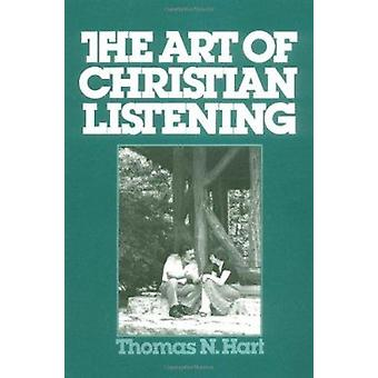 The Art of Christan Listening by Thomas M. Hart - 9780809123452 Book