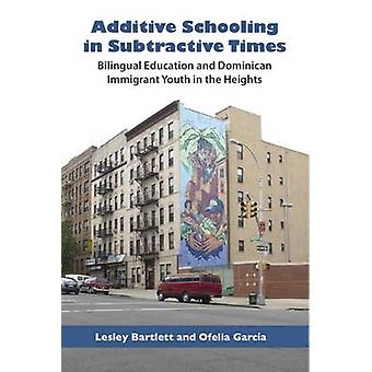 Additive Schooling in Subtractive Times - Bilingual Education and Domi