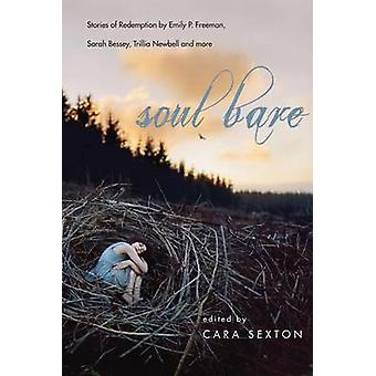 Soul Bare - Stories of Redemption by Emily P. Freeman - Sarah Bessey -