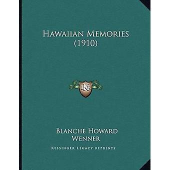 Hawaiian Memories (1910) by Blanche Howard Wenner - 9781166408695 Book