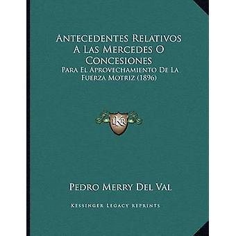Antecedentes Relativos a Las Mercedes O Concesiones - Para El Aprovech