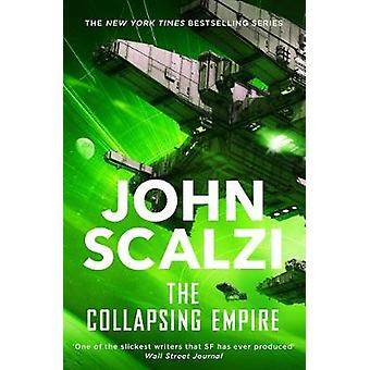 The Collapsing Empire by John Scalzi - 9781509835096 Book
