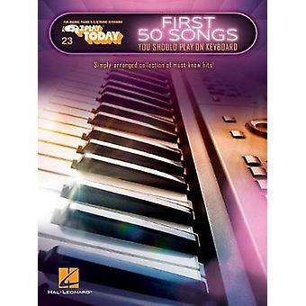 First 50 Songs You Should Play On Keyboard by Hal Leonard Corp - 9781