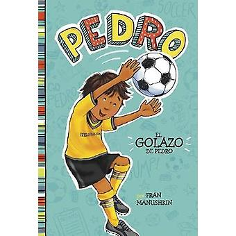 El Golazo de Pedro by Fran Manushkin - 9781515825197 Book