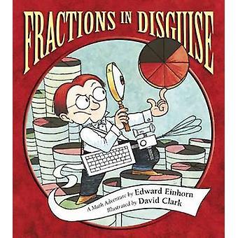 Fractions in Disguise by Edward Einhorn - 9781570917745 Book