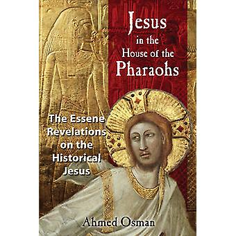 Jesus in the House of the Pharaohs - The Essene Revelations on the His