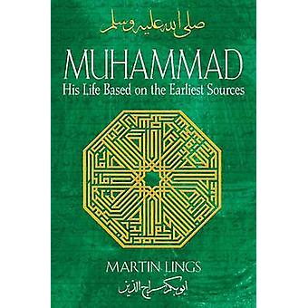 Muhammad - His Life Based on the Earliest Sources (2nd) by Martin Ling