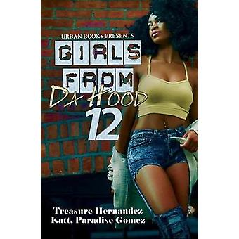 Girls From Da Hood 12 by Girls From Da Hood 12 - 9781622866939 Book