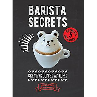 Barista Secrets - Creative Coffee at Home by Ryan Soeder - 97817708591