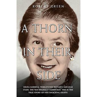 A Thorn in Their Side - Hilda Murrell Threatened Britain's Nuclear Sta