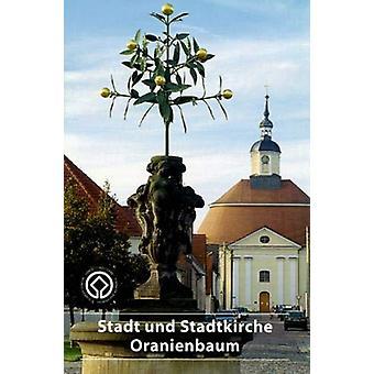 Stadt- und Stadtkirche Oranienbaum by Stadt- und Stadtkirche Oranienb