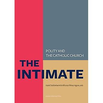 The Intimate - Polity and the Catholic Church - Laws About Life - Death